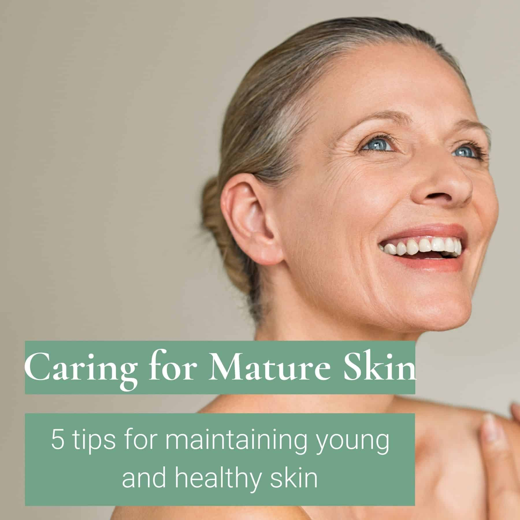 caring for mature skin