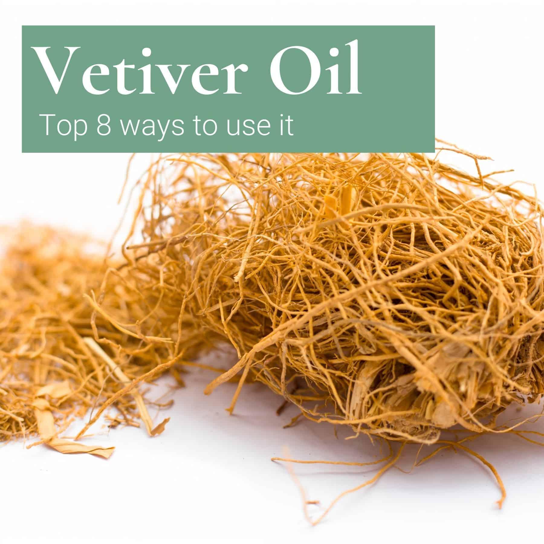vetiver oil uses